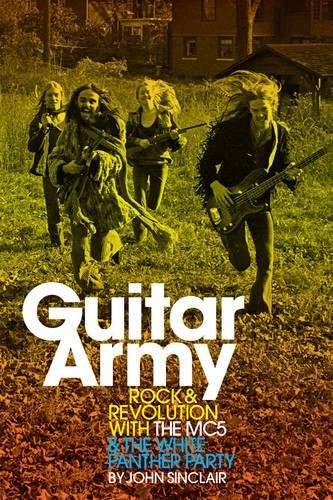 Mc5 Panther - Guitar Army: Rock and Revolution with The MC5 and the White Panther Party