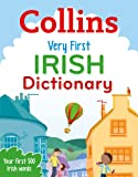 Collins Very First Irish Dictionary: Your first 500 Irish words, for ages 5+ (Collins Primary Dictionaries)