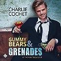 Gummy Bears & Grenades: A THIRDS Novella, Book 9.5 Hörbuch von Charlie Cochet Gesprochen von: Mark Westfield