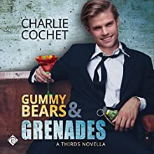 Gummy Bears & Grenades: A THIRDS Novella, Book 9.5 Audiobook by Charlie Cochet Narrated by Mark Westfield