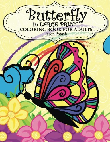 Butterfly In Large Print Coloring Book For Adults (The Stress Relieving Adult Coloring (Butterfly Coloring Pages)