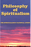 The Philosophy of Spiritualism
