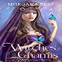 Witches' Charms: Vampires and Wine, Book 3 Audiobook by Morgana Best Narrated by Tiffany Dougherty