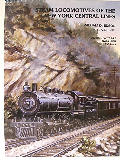 Steam Locomotives of the New York Central Lines: NYC & Hudson River Railroad, Boston & Albany