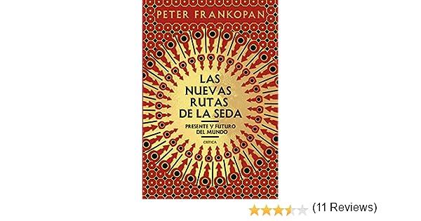 Las nuevas rutas de la seda: Presente y futuro del mundo eBook: Frankopan, Peter, Noriega, Luis: Amazon.es: Tienda Kindle