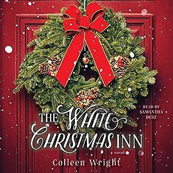 The Christmas Inn.Amazon Com The White Christmas Inn Audible Audio Edition
