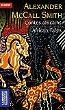 Contes africains/African Tales -  Edition bilingue français-anglais par Alexander McCall Smith