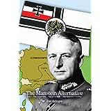 The Manstein Alternative: Part 1: The Great War Part 2: Prelude - The Spanish Civil War
