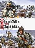 Finnish Soldier vs Soviet Soldier: Winter War 1939–40 (Combat)