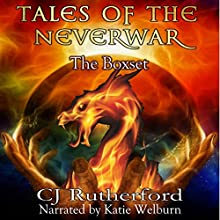 Tales of the Neverwar - a YA Fantasy Adventure: The Boxset Audiobook by CJ Rutherford Narrated by Katie Welburn