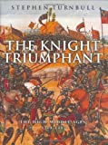 The Knight Triumphant, Stephen Turnbull, 0304359718