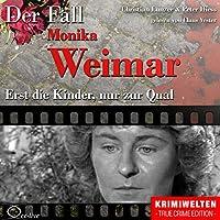 Erst die Kinder, nur zur Qual: Der Fall Monika Weimar