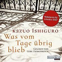 Was vom Tage übrig blieb Hörbuch von Kazuo Ishiguro Gesprochen von: Gert Heidenreich