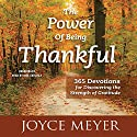 The Power of Being Thankful: 365 Devotions for Discovering the Strength of Gratitude Audiobook by Joyce Meyer Narrated by Jodi Carlisle