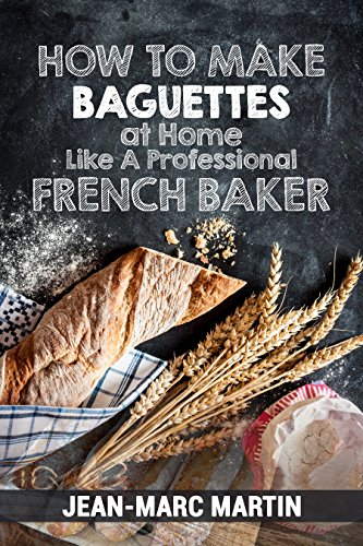 How To Make Baguettes At Home Like A Professional French Baker: Authentic Receipe Of Artisan Bread -