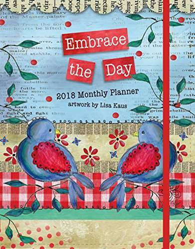 "Wells Street by Lang - 2018 Monthly Planner - ""Embrace The Day"", Artwork by Lisa Kaus - 17 Month Format - Elastic band closure - 7.38"" x 9.75"" (18997050019)"