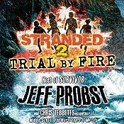 Trial by Fire   Jeff Probst, Chris Tebbetts