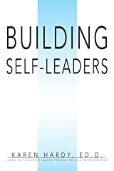 Building Self-Leaders: A Model Self-leadership Training Program for Public Sector Employees Paperback