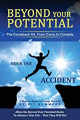 Beyond Your Potential:  Accident: The Comeback Kit, From Coma To Comedy Paperback