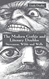 The Modern Gothic and Literary Doubles: Stevenson, Wilde and Wells by  L. Dryden in stock, buy online here