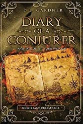 Diary of a Conjurer: Tale of the Four Wizards (Ian's Realm Saga)