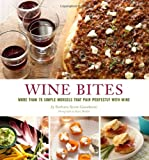 img - for Wine Bites: Simple Morsels That Pair Perfectly with Wine book / textbook / text book