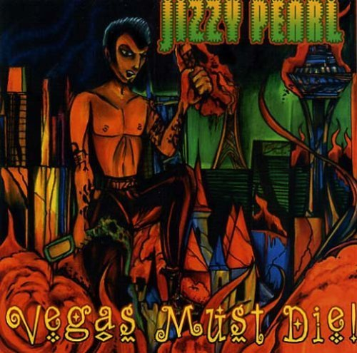 Vegas Must Die - Vegas Must Die by Pearl, Jizzy (2005-07-19)