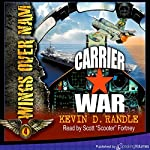 Carrier War: Wings Over Nam, Book 4 | Kevin D. Randle
