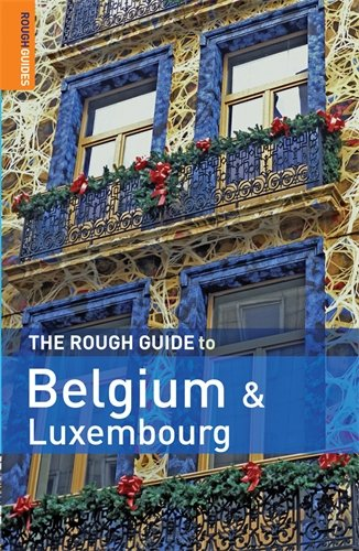 The Rough Guide to Belgium and Luxembourg 4th Edition(Rough Guide Travel Guides) Paperback – February 4, 2008 Martin Dunford Phil Lee Jean-Christophe Godet Rough Guides