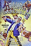 Amazing Fantastic Incredible: A Marvelous Memoir
