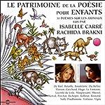 Le Patrimoine de la Poésie pour enfants: 31 poèmes sur les animaux | Victor Hugo,Paul Verlaine,Joachim du Bellay,Charles Baudelaire,Guy de Maupassant