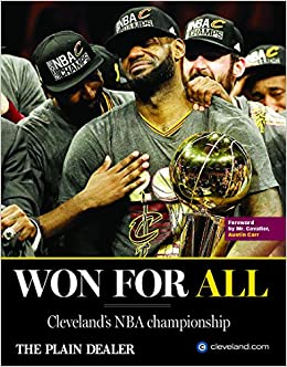 fb5b1e447c2 Won For All - Cleveland s NBA Championship  Cleveland Plain Dealer ...