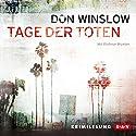 Tage der Toten (Art Keller 1) Hörbuch von Don Winslow Gesprochen von: Dietmar Wunder