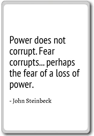 Amazon.com: Power does not corrupt. Fear corrupts... per ...