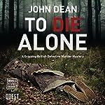 To Die Alone | John Dean
