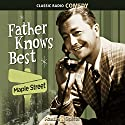 Father Knows Best: Maple Street Radio/TV Program by Ed James Narrated by Robert Young