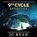 Ninth Cycle Antarctica: A Rossler Foundation Mystery Thriller, Volume 2 Audiobook by J C Ryan Narrated by William Andre Gensburger