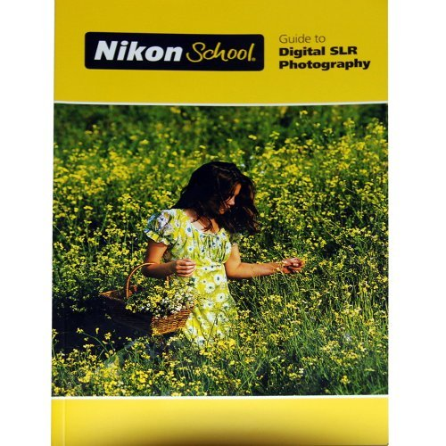 Nikon School Guide Book to Digital SLR Photography (Paperback)