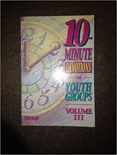 10-Minute Devotions for Youth Groups, Vol  III: Group