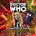 Doctor Who: Eleventh Doctor Tales: Eleventh Doctor Audio Originals Radio/TV Program by Oli Smith Narrated by Arthur Darvill, Matt Smith, Meera Syal