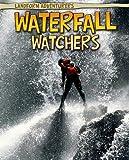 Waterfall Watchers, Pam Rosenberg, 1410941493