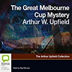 The Great Melbourne Cup Mystery | Arthur Upfield