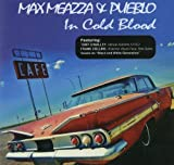 In Cold Blood by Max Meazza & Pueblo