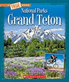 #5: Grand Teton (True Books: National Parks (Paperback))