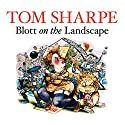 Blott on the Landscape Audiobook by Tom Sharpe Narrated by David Suchet