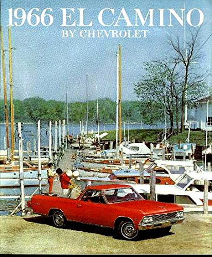 Download A MUST HAVE BROCHURE FOR OWNERS, RESTORERS & COLLECTORS - THE 1966 CHEVROLET EL CAMINO TRUCK DEALERSHIP SALES BROCHURE - CHEVY ADVERTISMENT LITERATURE 66 PDF