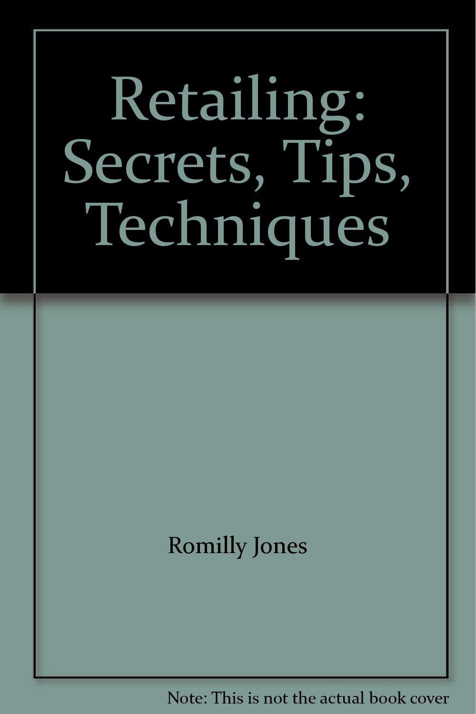 Retailing: Secrets, Tips, Techniques PDF