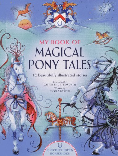Magical Pony (My Book Of Magical Pony Tales: 12 beautifully illustrated stories)