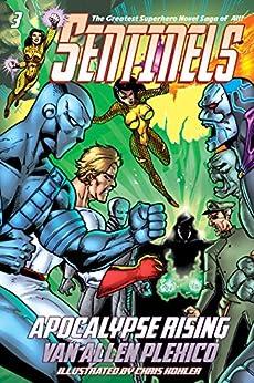 Sentinels: Apocalypse Rising (Sentinels Superhero Novels, Vol. 3) (The Sentinels) by [Plexico, Van Allen]