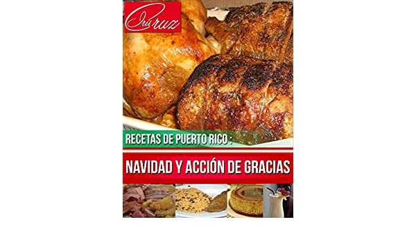 Spanish Edition) Recipes from Puerto Rico: Christmas and ...